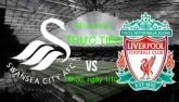 TRỰC TIẾP Swansea - Liverpool: Đối thủ quá tầm