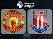 """MU - Stoke City: Tăng tốc trước  """" đèo cao """""""