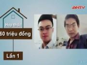 Video An ninh - Giả danh thanh tra Chính phủ để lừa đảo