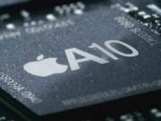 Dế sắp ra lò - Lộ điểm hiệu năng chip A10X mới của Apple