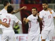 Bóng đá - Albania – Tây Ban Nha: Niềm tin đúng chỗ