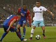 Crystal Palace - West Ham: Thoát khỏi vũng lầy