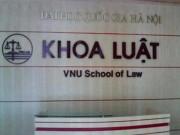 Giáo dục - du học - Nâng cấp khoa Luật thành trường đại học trực thuộc ĐH Quốc Gia Hà Nội