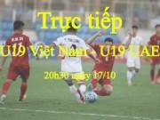Bóng đá - TRỰC TIẾP U19 Việt Nam - U19 UAE: Phần thưởng xứng đáng