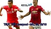 Chi tiết Liverpool – MU: Những nỗ lực bất thành (KT)
