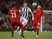 Bóng đá - Chi tiết Liverpool - West Brom: Thổi bùng cơ hội (KT)