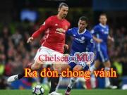 Bóng đá - Chelsea - MU: Ra đòn chóng vánh