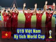 Bóng đá - U19 Việt Nam - U19 Bahrain: Kỳ tích World Cup, ngập tràn cảm xúc
