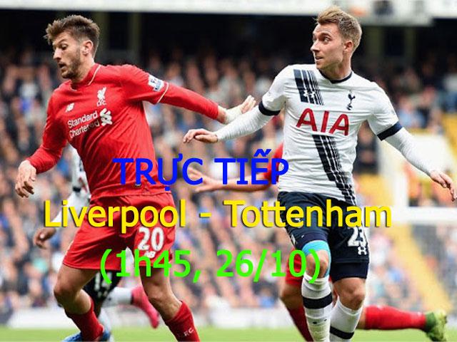 TRỰC TIẾP Liverpool - Tottenham: Lợi thế mong manh