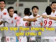 Bóng đá - U19 Việt Nam dự World Cup: Thăng hoa nhờ bầu Đức, Công Phượng