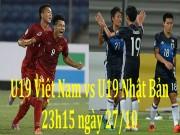 Bóng đá - U19 Việt Nam - U19 Nhật Bản: Tạm quên World Cup, viết tiếp giấc mơ