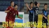 U19 Việt Nam - U19 Nhật Bản: Tạm quên World Cup, viết tiếp giấc mơ