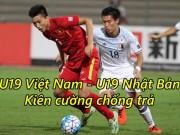 Bóng đá - U19 Việt Nam - U19 Nhật Bản: Kiên cường chống trả