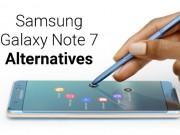 Thời trang Hi-tech - Top 5 smartphone cỡ lớn thay thế cho Samsung Galaxy Note 7