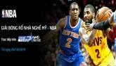 Bóng rổ nhà nghề Mỹ NBA: Mãn nhãn màn ném rổ