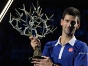 """Thể thao - Phân nhánh Paris Masters: """"Núi khó khăn"""" chờ Djokovic"""