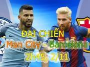 Bóng đá - Man City – Barcelona: Đương đầu với sóng dữ