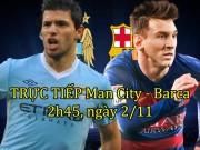 Bóng đá - Chi tiết Man City – Barca: Cú đúp dễ dàng (KT)