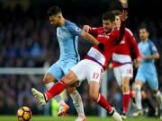 Bóng đá - Man City - Middlesbrough: Đau đớn phút bù giờ