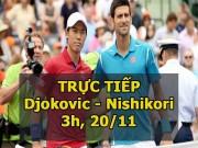 Chi tiết Djokovic - Nishikori: Sức ép khủng khiếp (KT)