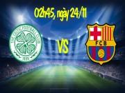Bóng đá - Celtic – Barcelona: Messi, Suarez, Neymar tái xuất