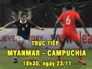 Bóng đá - TRỰC TIẾP Myanmar - Campuchia: Tái lập thế cân bằng