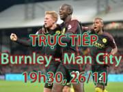Bóng đá - TRỰC TIẾP Burnley - Man City: Siêu phẩm vô lê