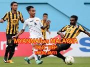Bóng đá - TRỰC TIẾP Myanmar - Malaysia: Ăn miếng trả miếng