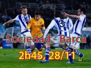 Bóng đá - Sociedad - Barca: Hoang mang vào hiểm địa
