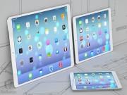 Thời trang Hi-tech - Apple sẽ ra mắt iPad 10,5 inch vào đầu năm 2017