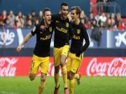 Bóng đá - Osasuna – Atletico Madrid: Giận cá chém thớt