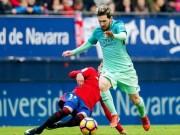 Bóng đá - Osasuna - Barcelona: Khác biệt 2 hiệp đấu