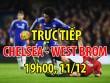 TRỰC TIẾP bóng đá Chelsea - West Brom: Binh hùng tướng mạnh