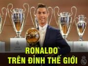 Bóng đá - QBV Ronaldo: Siêu sao tỷ đô, cúp giành liên tiếp, chê anh gì nữa?