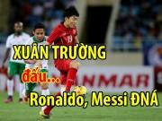 Bóng đá - SAO trẻ xuất sắc AFF Cup 2016: Xuân Trường đấu toàn Ronaldo, Messi