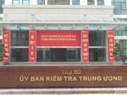 Ủy ban Kiểm tra Trung ương yêu cầu kiểm điểm 2 chủ tịch tỉnh