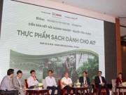 Thị trường - Tiêu dùng - Chuyên gia: Chỉ ở Việt Nam mới gọi 'thực phẩm sạch'
