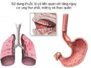 Nguy cơ ung thư khi sử dụng thuốc lá
