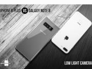 Dế sắp ra lò - iPhone 8 Plus so tài chụp ảnh với Galaxy Note 8: Vương miện thuộc về ai?