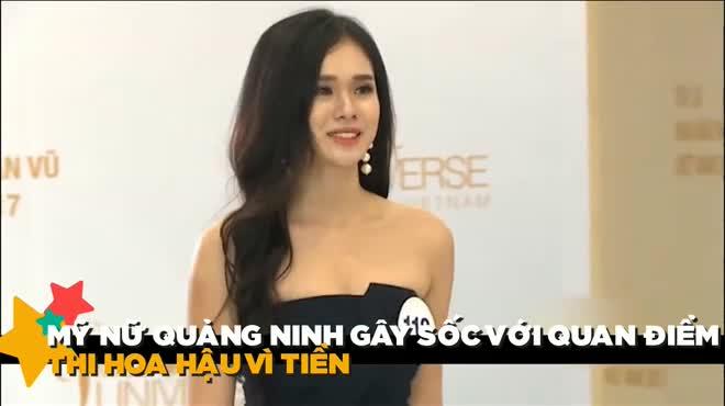 Mỹ nữ Quảng Ninh gây sốc với quan điểm thi hoa hậu vì tiền HOT nhất tuần