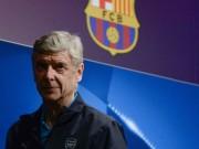 """Bóng đá - Barca đá Ngoại hạng Anh: Wenger """"đuổi khéo"""", lo Arsenal mất suất C1?"""