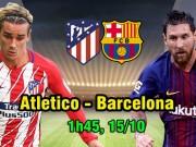 Atletico Madrid - Barcelona: Messi bùng nổ, công phá  pháo đài  mới