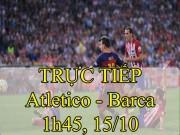 Chi tiết Atletico Madrid - Barcelona: Phút bù giờ run rẩy (KT)