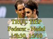 Chi tiết Federer - Nadal: Số 1 đuối sức (Chung kết Thượng Hải Masters) (KT)