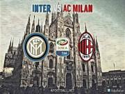 Inter Milan - AC Milan:  Rực lửa  đại chiến kim tiền