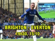 Brighton - Everton: Chờ Rooney tỉnh cơn mê