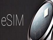 eSIM là gì, hoạt động như thế nào và vì sao bạn nên quan tâm?