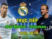 """TRỰC TIẾP Real - Tottenham: Ronaldo và Kane  """" đấu súng """""""