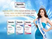 Hoa hậu Đỗ Mỹ Linh chinh phục vương miện Miss World 2017 cùng Aquaselin