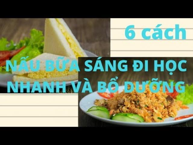 """Bật mí 6 cách nấu bữa sáng trong vòng """"một nốt nhạc"""""""
